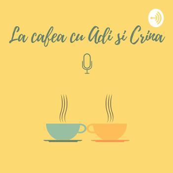 La cafea cu Adi si Crina