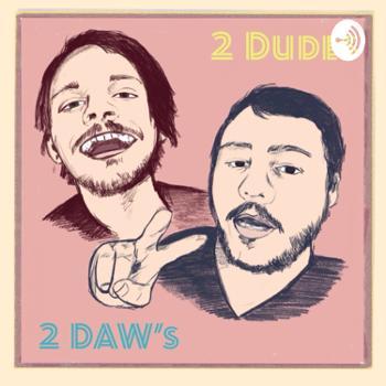 2 Dudes 1 Daw