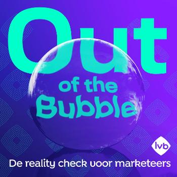 Out of the Bubble - een podcast over marketing
