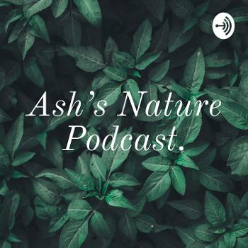 Ash's Nature Podcast.