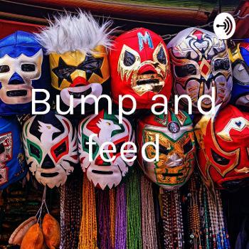 Bump and feed