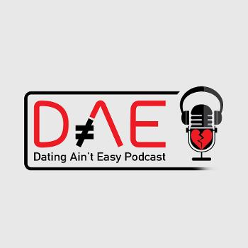 Dating Ain't Easy Podcast