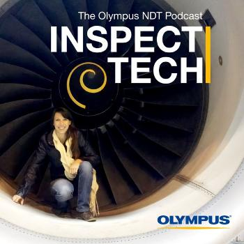 InspectTech: The Olympus NDT Podcast