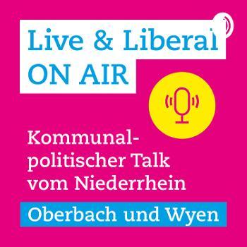 Live & Liberal On Air - Der kommunalpolitische Talk vom Niederrhein