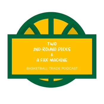 Two 2nd-Round Picks & A Fax Machine