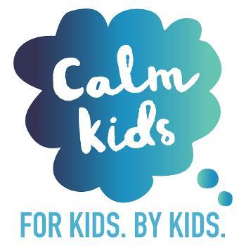 The Calm Kids Podcast