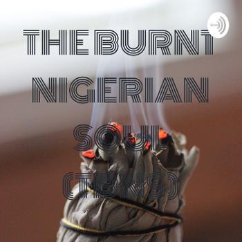 THE BURNT NIGERIAN SOUL (TBNS)
