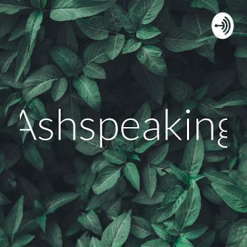 Ashspeaking