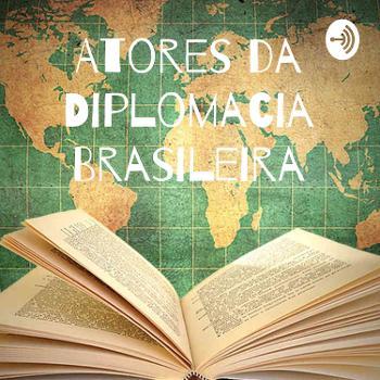 Atores da Diplomacia Brasileira