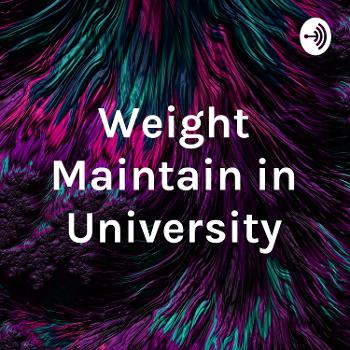 Weight Maintain in University