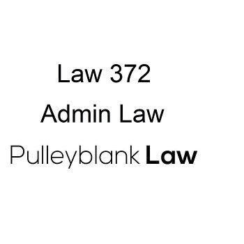 Law 372 - Admin Law