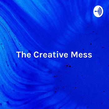 The Creative Mess: The Opportunities & Obstacles Behind Creative Minds