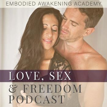 Love, Sex & Freedom Podcast