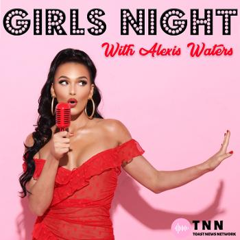 Girls Night with Alexis Waters