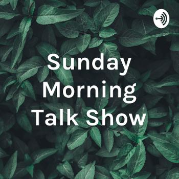 Sunday Morning Talk Show