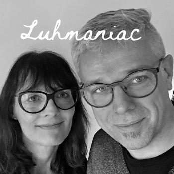 Luhmaniac