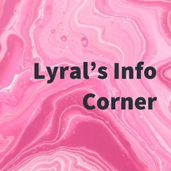 Lyral's Info Corner