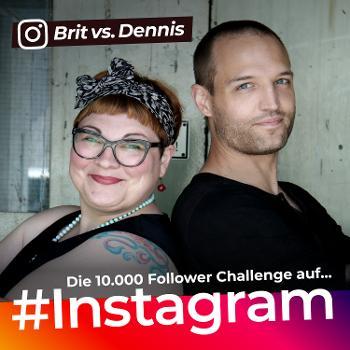 Die 10.000 Follower Instagram Challenge - Brit vs Dennis