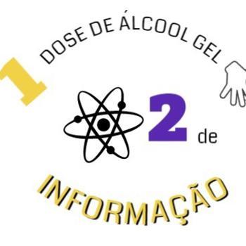 1 Dose de Álcool Gel, 2 de Informação