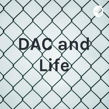 DAC and Life