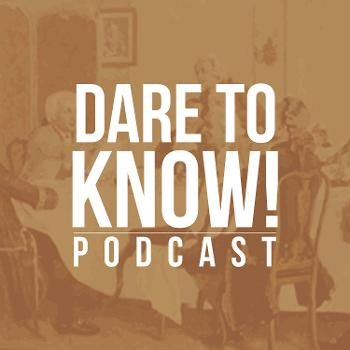 Dare to know! | Philosophy Podcast