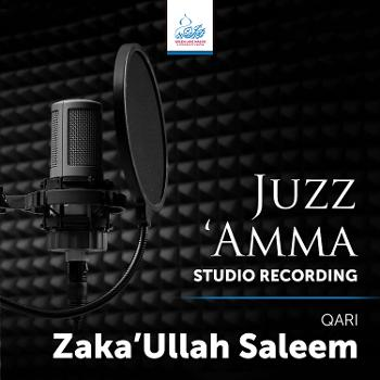 Juz 'Amma (Studio Recording) - Qari Zakaullah Saleem