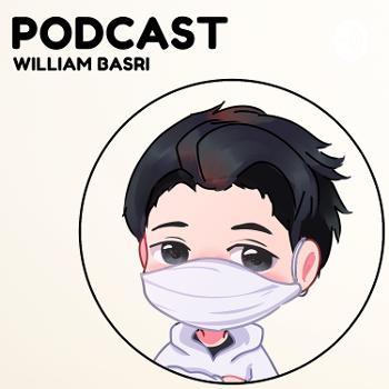 William Basri Podcast | Apa aja, Yang Penting Sharing.