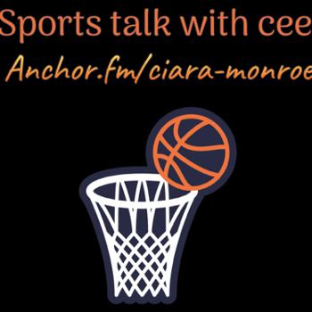 Sports talk with Cee