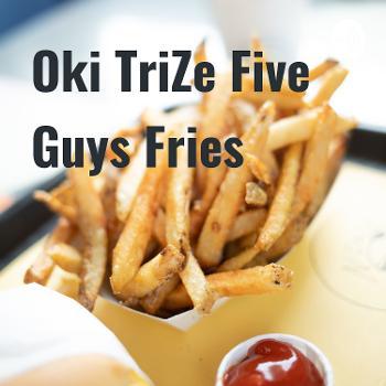 Oki TriZe Five Guys Fries