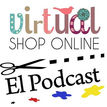 Virtualshoponline, el Podcast - Manualidades - DIY