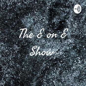 The E on E Show