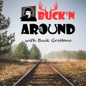 Buck'n Around with Buck Grottano