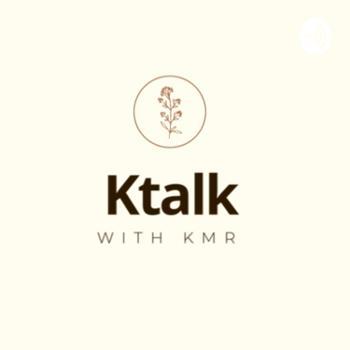 Ktalk with KMR