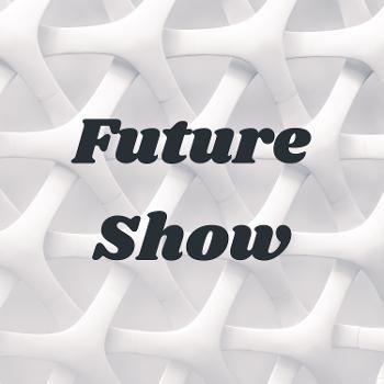Future Show