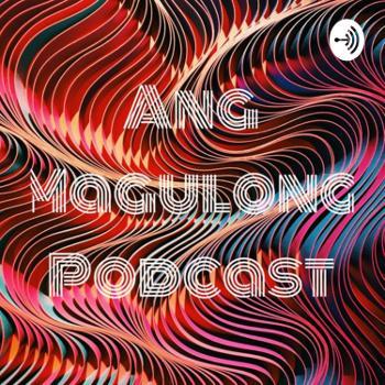 Ang Magulong Podcast