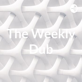 The Weekly Dub
