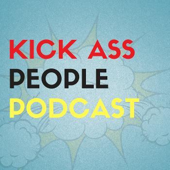 Kick Ass People Podcast