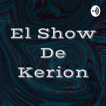 El Show De Kerion