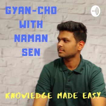 Gyan-Cho with NAMAN SEN
