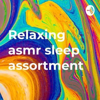 Relaxing asmr sleep assortment