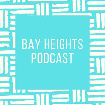 Bay Heights Podcast