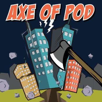 Axe of Pod