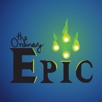 The Ordinary Epic