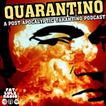 Quarantino: A Post-Apocalyptic Tarantino Podcast