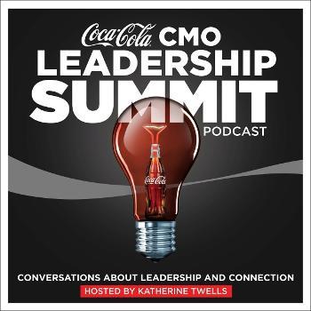 The Coca-Cola CMO Leadership Summit Podcast