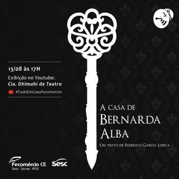 Divulgação da Casa de Bernarda Alba de Garcia Lorca pela Cia Dhimahi de Teatro