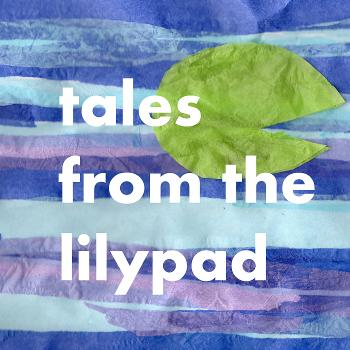 Bedtime Stories Podcast Fairytales and Folk Tales from the Lilypad for kids