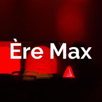 Ère Max