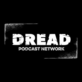 DREAD Podcast Network