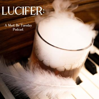 Must Be Tuesday: Lucifer Reviews